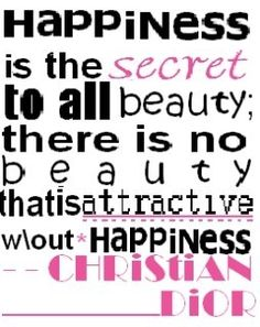 Happiness is the secret