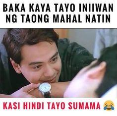 Hugot Quotes Tagalog, Tagalog Quotes Hugot Funny, Memes Tagalog, Patama Quotes, Memes Pinoy, Filipino Quotes, Pinoy Quotes, Filipino Funny, Tagalog Love Quotes