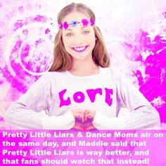 Omg dance moms is so much better although I do love pretty little liars Facts About Dance, Dance Moms Facts, Dance Moms Girls, Dance Mums, Just Dance, Show Dance, Dance Class, Dance Moms Quotes, Dance Moms Comics