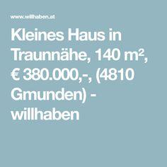 Kleines Haus in Traunnähe, 140 m², € 380.000,-, (4810 Gmunden) - willhaben Tiny House Cabin, House