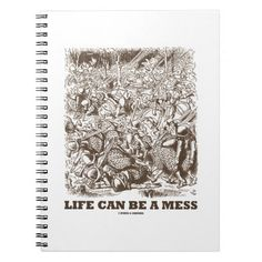 "Life Can Be A Mess (Wonderland Looking Glass) #wonderland #lifecanbe #mess #messy #alice #lookingglass #humor #wordsandunwords #johntenniel Here's a notebook featuring a drawing by John Tenniel along with the caption ""Life Can Be A Mess"".  Memorable notebook gift for any Wonderland fan!"