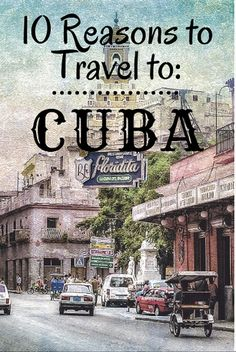 It's easier than ever to book a trip to Cuba from the United States, but why should you travel to Cuba right now? Here's ten reasons!