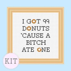 KIT Cross Stitch Funny Quote Donuts by DisorderlyStitches on Etsy, $12.75