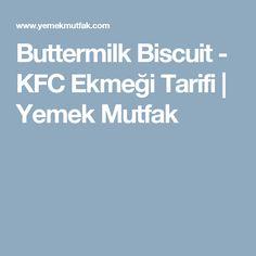 Buttermilk Biscuit - KFC Ekmeği Tarifi | Yemek Mutfak
