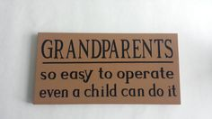 Grandparents So Easy To Operate Wood Sign by ForeverYoursCreation