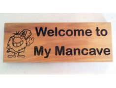 Welcome to My Mancave Laser Engraved Sign
