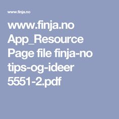 www.finja.no App_Resource Page file finja-no tips-og-ideer 5551-2.pdf