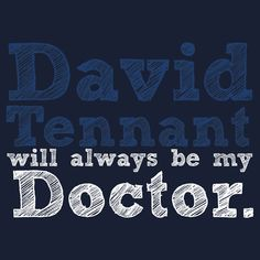 """...buy the """"David Tennant Will Always Be My Doctor"""" T-Shirts & Hoodies by inkandstardust 