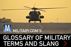 The U.S. military is brimming with terms many civilians find cryptic, so we've decided to draft a handy guide just for you.
