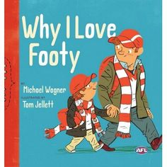 Why I Love Footy by Michael Wagner and Tom Jellett. Book Week 2016 / Book of the Year Notables List / Picture Book. Miss Jenny's Classroom Book Costumes, Book Week Costume, Good Books, My Books, The Maxx, Win Or Lose, Children's Picture Books, Bedtime Stories, Book Authors