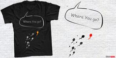 """Where You Go"" t-shirt design by dsignu"