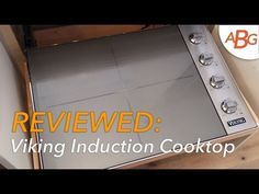Video Review Viking Induction Cooktop Vic5304bst Next Generation Cooktops For 2016 You