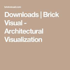 Downloads | Brick Visual - Architectural Visualization