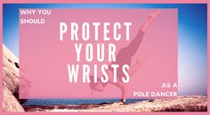 How to protect your wrists when pole dancing