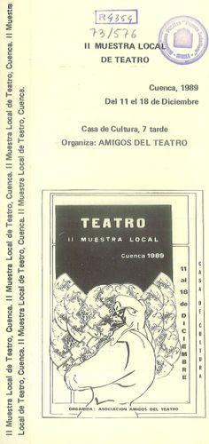 """""""II Muestra Local de Teatro"""" Cuenca, Casa de Cultura1989 organizada por la Asociación de Amigos del Teatro de Cuenca #Cuenca #Teatro #AsociacionAmigosTeatroCuenca #CasaCulturaCuenca"""