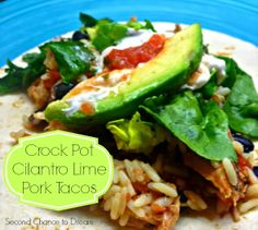 Second Chance to Dream Crock Pot Cilantro Lime Pork Tacos #crockpot #slowcooker #recipe