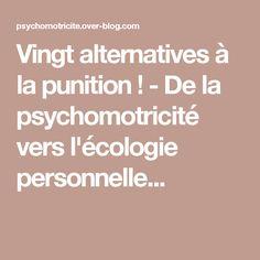 Vingt alternatives à la punition ! - De la psychomotricité vers l'écologie personnelle...