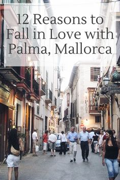 12 Reasons to Fall in Love with Palma, Mallorca