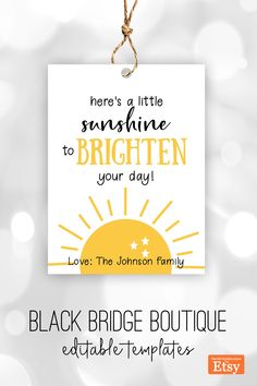 Brighten someone's day with this customizable SUNSHINE gift tag printable. You can edit and print today. Sunshine gift idea. #spreadsomesunshine #sunshinegifttag #sunshinegiftidea #blackbridgeboutique 6 Tag, Gift Tags Printable, Relief Society, Brighten Your Day, Thank You Gifts, Young Women, Personalized Gifts, Sunshine, Clip Art