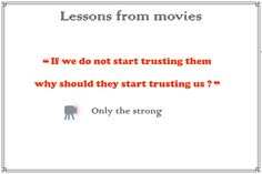 If we don't them, should they start trusting us ? Movie Quotes, Trust, Strong, Movies, Film Quotes, Films, Cinema, Movie, Film