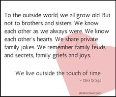 A wonderful quote about siblings.