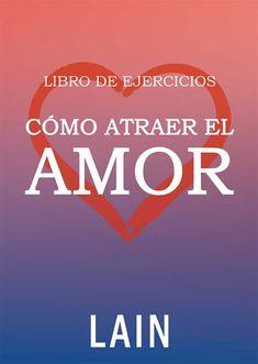 Libros De Lain Lain García Calvo Página Web Oficial Libros De Autoayuda Como Atraer El Amor Atraer El Amor