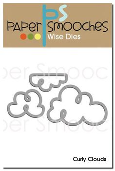 Paper Smooches: Curly Clouds Dies