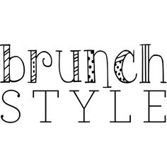 brunch style text ❤ liked on Polyvore featuring text, words, quotes, magazine, phrase and saying