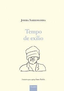 Tempo de exilio / Joseba Sarrionandia ; tradución para o galego Isaac Xubín - Pontevedra : Faktoría K de libros, 2014
