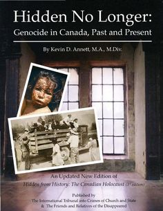 Hidden No Longer: Genocide in Canada, Past and Present - by Kevin D. Annett, M.A., M.Div.