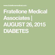 Fratellone Medical Associates | AUGUST 26, 2015 DIABETES
