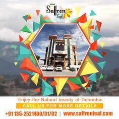 Enjoy the Natural Beauty of Dehradun Visit Us at: www.saffronleaf.com Or Call Us at: +91135-2521400/01/02