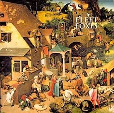 Fleet Foxes - Fleet Foxes. I bought this CD at a Starbucks. Really great music!