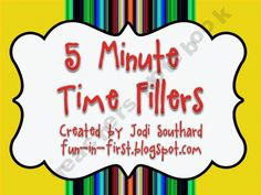 5 minute time fillers!