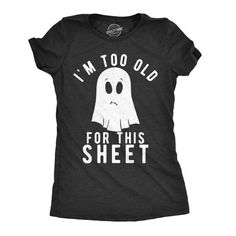 Ghost Shirt Women Black Spooky Shirt Funny Halloween Shirt Halloween Costume Rude Halloween Clothes Im Too Old For This Sheet by CrazyDogTshirts Couple Halloween, Halloween Outfits, Halloween Fun, Halloween Costumes, Halloween Clothes, Mens Halloween Shirts, Toddler Halloween Shirts, Disneyland Halloween, Women Halloween