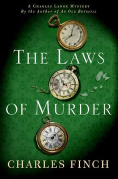 The Laws of Murder: A Charles Lenox Mystery (Charles Lenox Mysteries) by Charles Finch