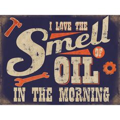 Smell of Oil in the Morning Metal Sign | Vintage Style Garage Decor | RetroPlanet.com