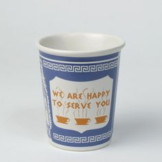 """New York Coffee Cup  The iconic """"We are Happy to Serve You"""" paper coffee cup was introduced in 1963, and more than 180 million are used in New York City every year"""