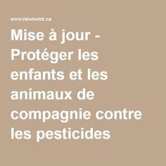 Mise à jour - Protéger les enfants et les animaux de compagnie contre les pesticides