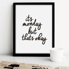 "Printable Typography Art Inspirational Quote ""It's Monday But That's Okay"" Handwriting Style Motivation Home Decor Wall Art Instant Download"