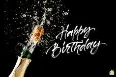 Happy Birthday image with champagne. Birthday Wishes Sms, Happy Birthday Friend, Birthday Wishes For Myself, Birthday Blessings, Happy Birthday Messages, Happy Birthday Images, Birthday Quotes, Happy Returns, Good Buddy