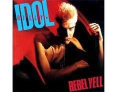 Billy Idol: Rebel Yell (1983).