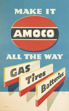 "Lucian Bernhard | 194? | U.S. Amoco Gas AD | Bernhard's american approaches ""increased attention to copyline."" 