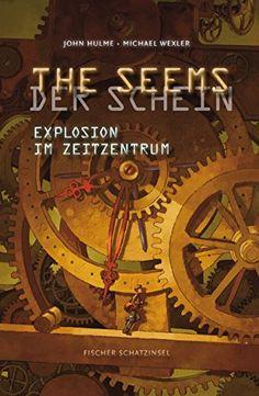 THE SEEMS/DER SCHEIN - Explosion im Zeitzentrum von John Hulme