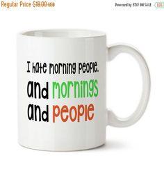 Coffee Mug, I Hate Morning People, Funny, Humor, Morning people, Sarcastic