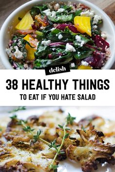 39 Healthy Things To Eat If You Absolutely Hate Salad