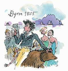 """kommasutra: """" Whilst a student at Cambridge, Byron was irked that university rules banned keeping a dog. With characteristic perversity, he installed a tame bear instead. There being no mention of. Quentin Blake Illustrations, Lord Byron, Roald Dahl, Funny Love, The Ordinary, Childrens Books, Illustrators, Literature, Illustration Art"""