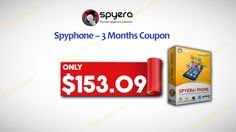 153.09$ For Spyphone – 3 Months http://tickcoupon.com/stores/spyera-coupon-codes
