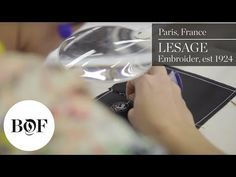 Inside Chanel's Subsidiary, Lesage, Embroider | The Business of Fashion - https://www.youtube.com/watch?v=_mnhs4oHfzo