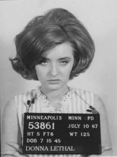 The day is July Donna is 22 years old and in Minneapolis and something happens. Because Donna's arrested, and she's not happy about it. Her name's not really Donna Lethal. It's Carol Andrews. Vintage Photographs, Vintage Photos, Pablo Emilio Escobar, Look Retro, Portraits, Before Us, Girl Gang, Mug Shots, Up Girl